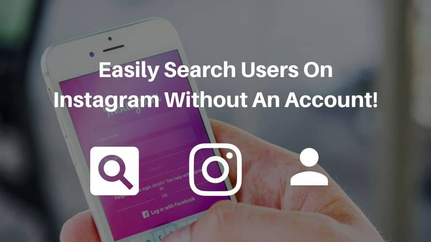 Easily Search Users On Instagram Without An Account!